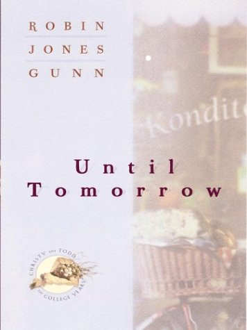 9780786244553: Until Tomorrow (Christy and Todd: The College Years #1)