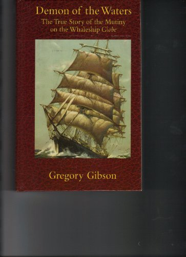 9780786244591: Demon of the Waters: The True Story of the Mutiny on the Whaleship Globe