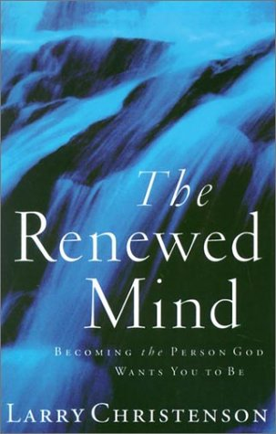 9780786245192: The Renewed Mind: Becoming the Person God Wants You to Be