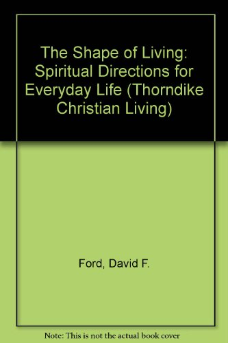 9780786245208: The Shape of Living: Spiritual Directions for Everyday Life (Thorndike Christian Living)