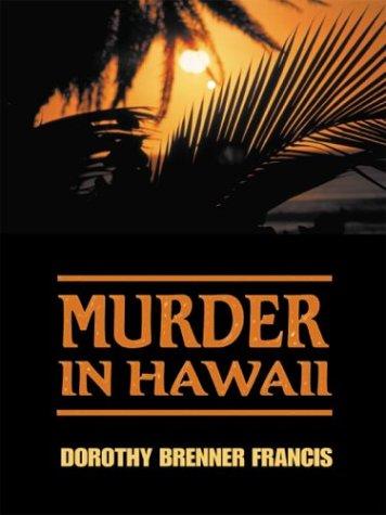 Murder in Hawaii (0786245301) by Matthews, Laura; Francis, Dorothy Brenner