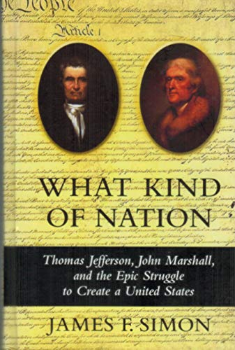 9780786245475: What Kind of Nation: Thomas Jefferson, John Marshall, and the Epic Struggle to Create a United States (Thorndike Press Large Print American History Series)