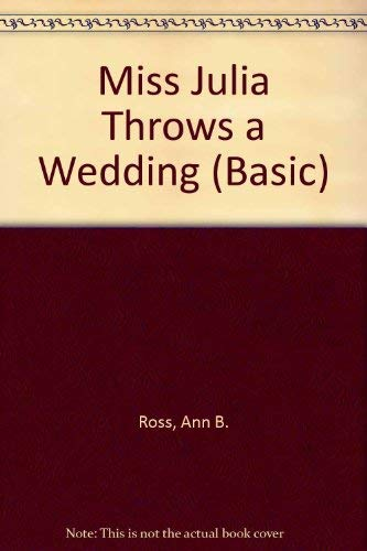 9780786245611: Miss Julia Throws a Wedding (Basic)