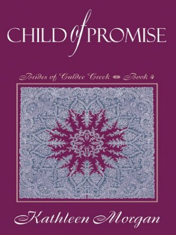 9780786245710: Child of Promise (Brides of Culdee Creek #4)