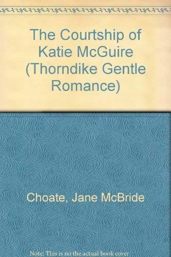 9780786245826: The Courtship of Katie McGuire