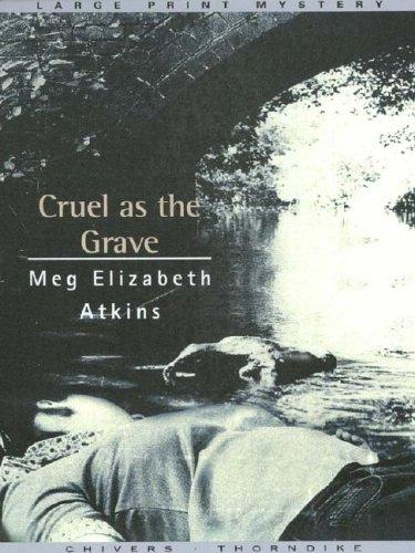 Cruel as the Grave: Atkins, Meg Elizabeth