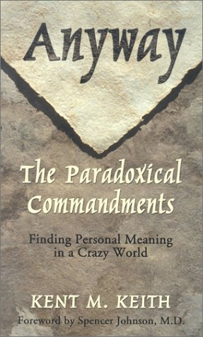 9780786246212: Anyway: The Paradoxical Commandments : Finding Personal Meaning in a Crazy World (Thorndike Press Large Print Inspirational Series)
