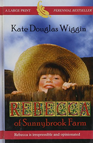 Rebecca of Sunnybrook Farm: Kate Douglas Wiggin
