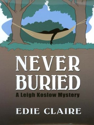 9780786247370: Never Buried: A Leigh Koslow Mystery