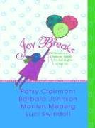 Joy Breaks: 90 Devotions to Celebrate, Simplify, and Add Laughter to Your Life (0786247754) by Barbara Johnson; Marilyn Meberg; Luci Swindoll; Traci Mullins