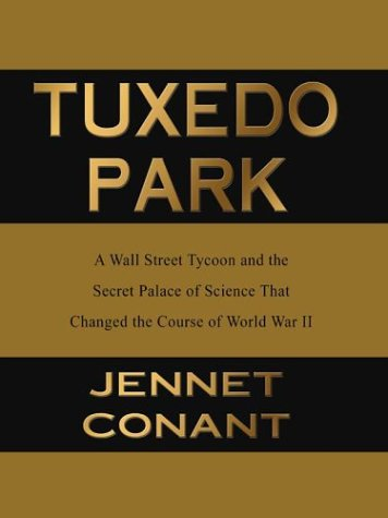 9780786248148: Tuxedo Park: A Wall Street Tycoon and the Secret Palace of Science That Changed the Course of World War II