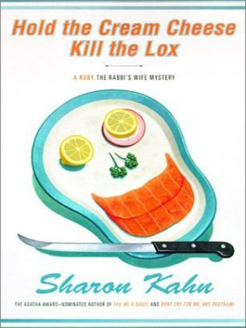 9780786248209: Hold the Cream Cheese, Kill the Lox: A Ruby, the Rabbi's Wife Mystery