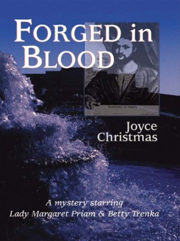 Forged in Blood: A Lady Margaret Priam/Betty: Christmas, Joyce