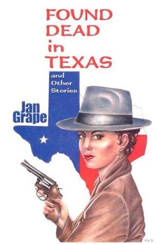 Found Dead in Texas (Five Star First: Grape, Jan