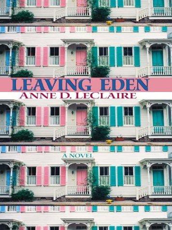 Leaving Eden: Anne D. LeClaire