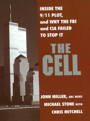 9780786248988: The Cell: Inside the 9/11 Plot, and Why the FBI and CIA Failed to Stop It