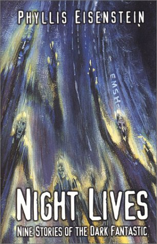 Five Star Science Fiction/Fantasy - Night Lives: Nine Stories of the Dark Fantastic: Phyllis ...