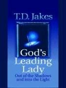 9780786249718: God's Leading Lady: Out of the Shadows and into the Light