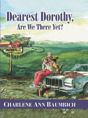 9780786249770: Dearest Dorothy, Are We There Yet?
