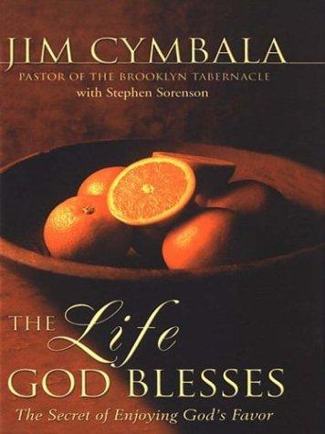 9780786249954: The Life God Blesses: The Secret of Enjoying God's Favor