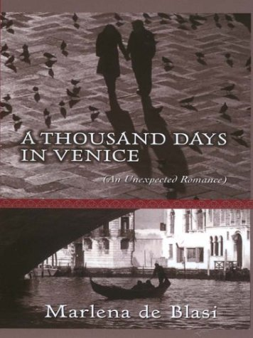 9780786250424: A Thousand Days in Venice: An Unexpected Romance