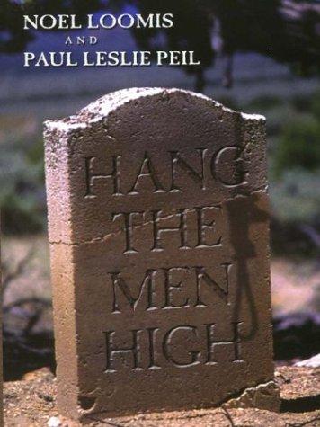Hang the Men High: Loomis, Noel M.,