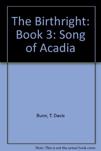 9780786250882: The Birthright: Book 3: Song of Acadia