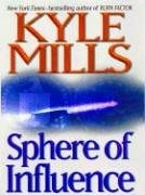 Sphere of Influence (0786250909) by Kyle Mills