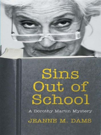 9780786250936: Sins Out of School (Dorothy Martin Mysteries, No. 8)