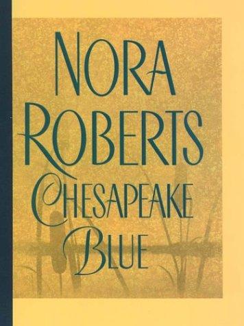 Chesapeake Blue: The New Chesapeake Bay Novel: Nora Roberts