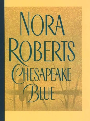Chesapeake Blue: The New Chesapeake Bay Novel: Nora Roberts