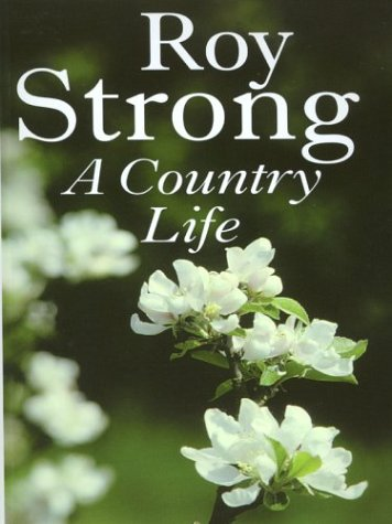 A Country Life: Strong, Roy