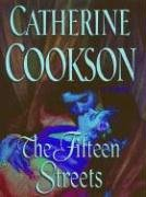 The Fifteen Streets : A Novel: Cookson, Catherine