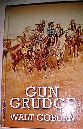 Gun Grudge: Walt Coburn