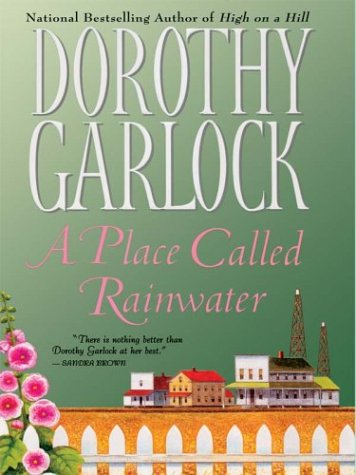 A Place Called Rainwater (9780786251728) by Garlock, Dorothy