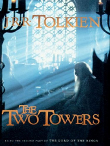 The Two Towers: Being the Second Part of The Lord Of The Rings: Tolkien, J. R. R.