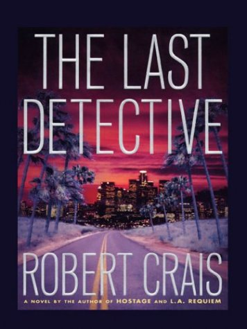 The Last Detective (Signed First Edition): Robert Crais