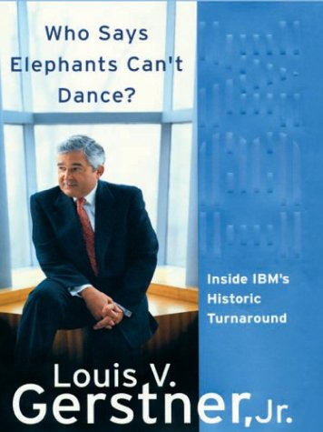 9780786252558: Who Says Elephants Can't Dance: Inside IBM's Historic Turnaround (Thorndike Press Large Print Core Series)