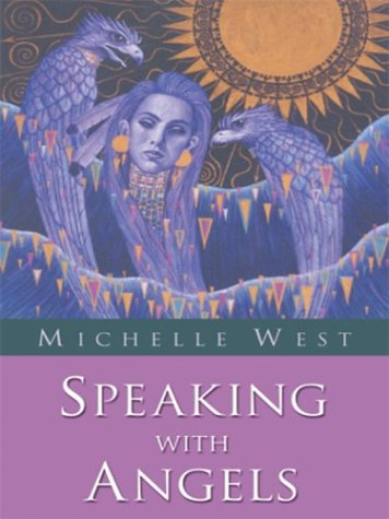 Speaking With Angels (0786253436) by Michelle West