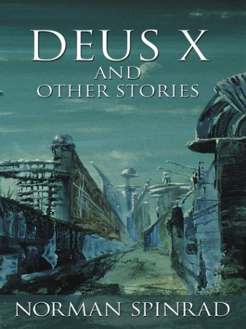 Deus X and Other Stories (Five Star Speculative Fiction): Norman Spinrad
