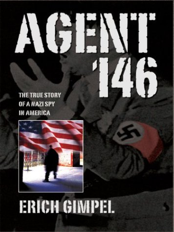 9780786253692: Agent 146: The True Story of a Nazi Spy In America