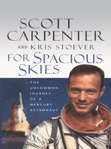 9780786254347: For Spacious Skies: The Uncommon Journey of a Mercury Astronaut (Thorndike Biography)