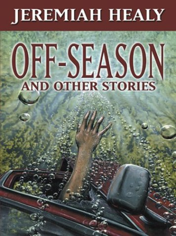 Off-Season and Other Stories: Healy, J. F.;