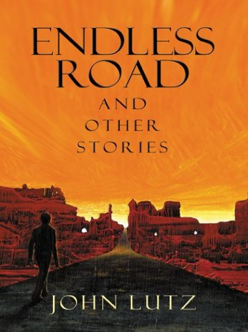 Endless Road and Other Stories (Five Star: Lutz, John