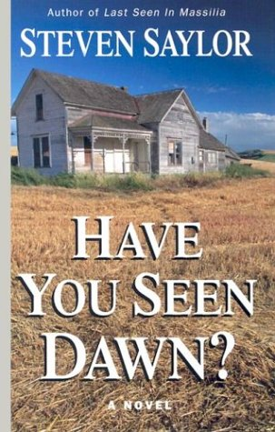 Have You Seen Dawn (078625467X) by Steven Saylor