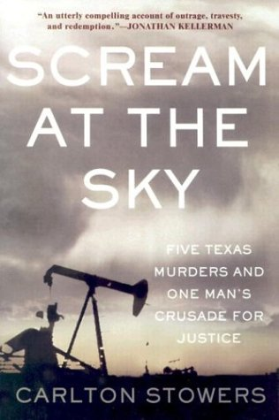 9780786254828: Scream at the Sky: Five Texas Murders and One Man's Crusade for Justice