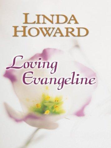Loving Evangeline: Linda Howard