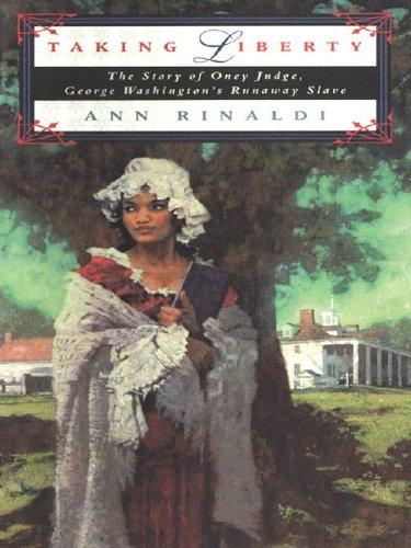 9780786255573: Taking Liberty: The Story of Oney Judge, George Washington's Runaway Slave