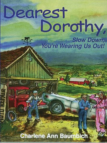 9780786255597: Dearest Dorothy, Slow Down, You're Wearing Us Out