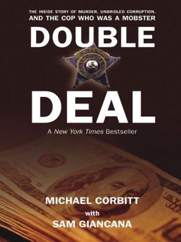 9780786255917: Double Deal: The Inside Story of Murder, Unbridled Corruption, and the Cop Who Was a Mobster